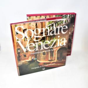 Sognare Venezia. Ediz. italian