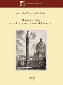 Il mito dell'Italia nella letteratura romena dell'Ottocento
