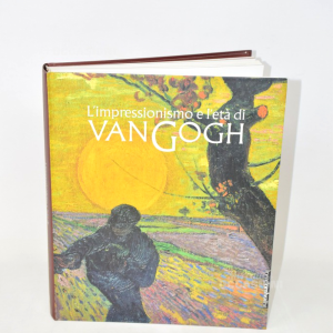 Libro L'impressionismo E L'età Di Van Gogh