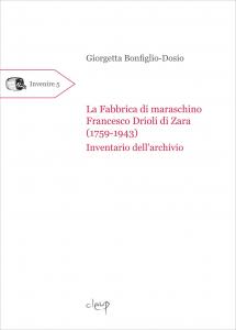 La Fabbrica di maraschino Francesco Drioli di Zara (1759-1943)