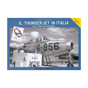 F-84G THUNDERJET   IL THUNDERJET IN ITALIA