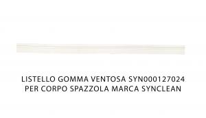 Listello gomma ventosa SYN000127024 - Ricambio for corpospazzola marca Synclean