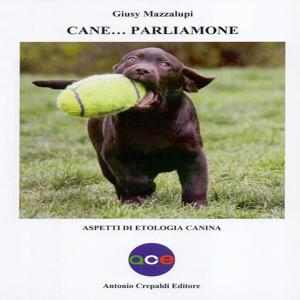 Cane... Parliamone. Aspetti di etologia canina. Giusy Mazzalupi