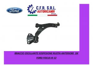 BRACCIO OSCILLANTE SOSPENSIONE RUOTA ANTERIORE  DX FORD FOCUS III 12-
