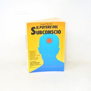 Book The Potere Of Subconscio Of Joseph Murphy