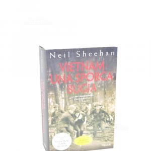 Vietnam Una Sporca Bugia Neil Sheehan D. Piemme