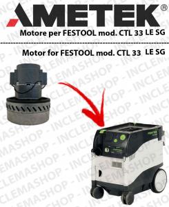 CTL 33 LE SG  Ametek Saugmotor  für Staubsauger FESTOOL