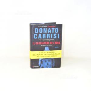 Libro Il cacciatore del buio - Donato Carrisi