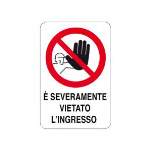 CARTELLO – E' SEVERAMENTE VIETATO L'INGRESSO – 20X30