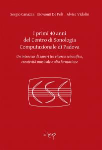 I primi 40 anni del Centro di Sonologia Computazionale di Padova