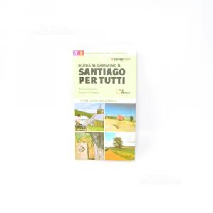Guide - Cammino Of Santiago For All 2edizione Updated