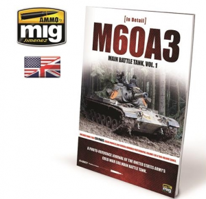 M60A3 MAIN BATTLE TANK VOL. 1