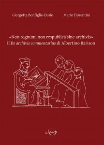 «Non regnum, non respublica sine archivi»