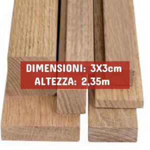 Listello Rovere Piallato - DIMENSIONI: 3X3cm - Altezza: 2,35mt - Scegli tu le misure!