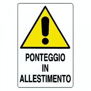 CARTELLO 'PONTEGGIO IN ALLESTIMENTO' cm 35 x 50