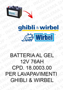 BATTERIA AL GEL 12V 76 Ah cod. 18.0003.00 per lavapavimenti Ghibli & Wirbel