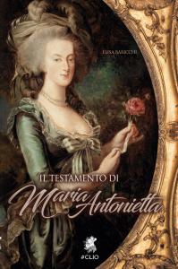 Il testamento di Maria Antonietta