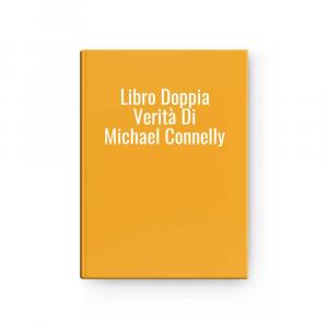 Libro Doppia Verità Di Michael Connelly
