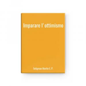 Imparare l'ottimismo | Seligman Martin E. P.