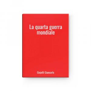 La quarta guerra mondiale | Giojelli Giancarlo