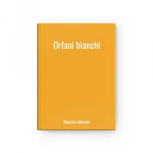 Orfani bianchi | Manzini Antonio