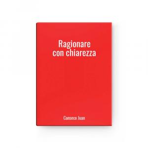 Ragionare con chiarezza | Canseco Juan