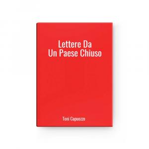 Lettere Da Un Paese Chiuso | Toni Capuozzo