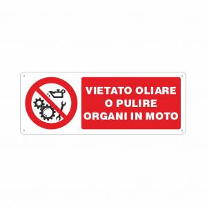 Cartello Vietato oliare o pulire organi in moto