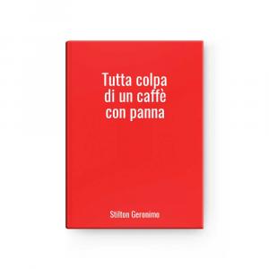 Tutta colpa di un caffè con panna | Stilton Geronimo