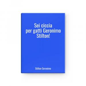 Sei ciccia per gatti Geronimo Stilton! | Stilton Geronimo