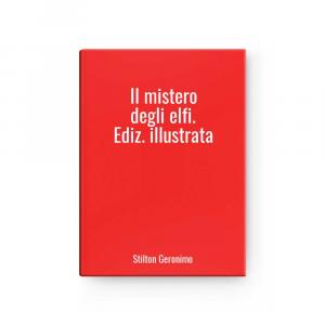 Il mistero degli elfi. Ediz. illustrata | Stilton Geronimo