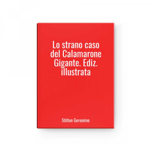 Lo strano caso del Calamarone Gigante. Ediz. illustrata | Stilton Geronimo