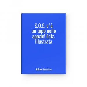 S.O.S. c'è un topo nello spazio! Ediz. illustrata | Stilton Geronimo