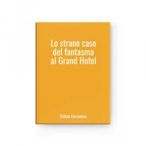 Lo strano caso del fantasma al Grand Hotel | Stilton Geronimo