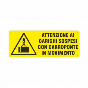 Cartello Attenzione ai carichi sospesi con carroponte in movimento