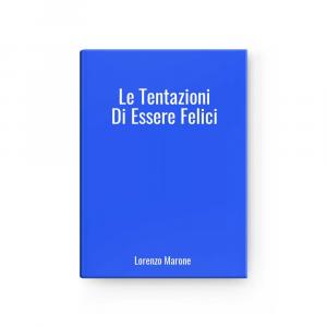 Le Tentazioni Di Essere Felici | Lorenzo Marone