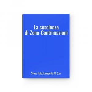 La coscienza di Zeno-Continuazioni | Svevo Italo; Lavagetto M. (cur