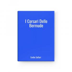 I Corsari Delle Bermude | Emilio Salfari