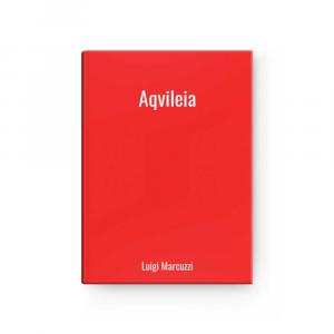 Aqvileia | Luigi Marcuzzi