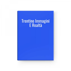 Trentino Immagini E Realtà