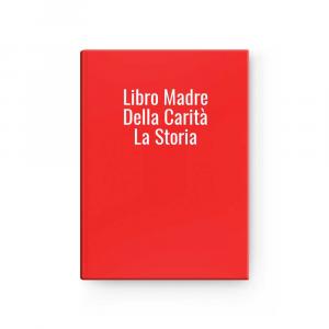 Libro Madre Della Carità La Storia
