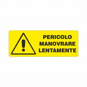 Cartello Pericolo manovrare lentamente