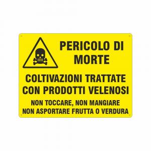 Cartello pericolo coltivazioni trattate con prodotti velenosi