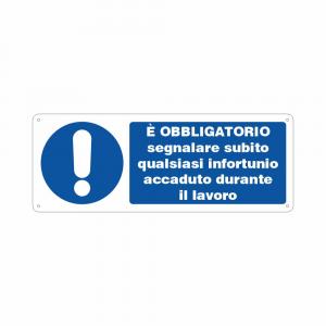 Cartello Obbligatorio segnalare qualsiasi infortunio durante il lavoro