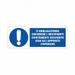 Cartello è obbligatorio chiudere i recipienti contenenti solventi con gli appositi coperchi