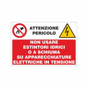 Cartello Non usare estintori idrici o a schiuma su apparecchiature elettriche in tensione