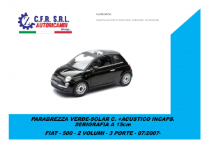 PARABREZZA VERDE-SOLAR C. +ACUSTICO INCAPS. SERIGRAFIA A 15cm PER FIAT 500 07/2007