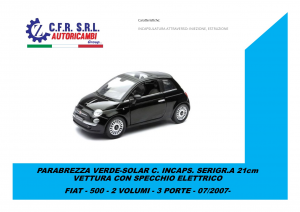 PARABREZZA VERDE-SOLAR C. INCAPS. SERIGR.A 21cm x VETT. SPECC.ELETTRICO PER FIAT 500 2 VOLUMI 3 PORTE 07/2007