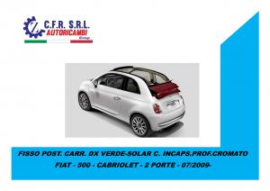 FISSO POST. CARR. DX VERDE-SOLAR C. INCAPS.PROF.CROMATO PER FIAT 500 CABRIO 2009