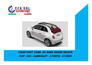 FISSO POST. CARR. DX DARK GREEN INCAPS.PER FIAT 500 CABRIO 2009